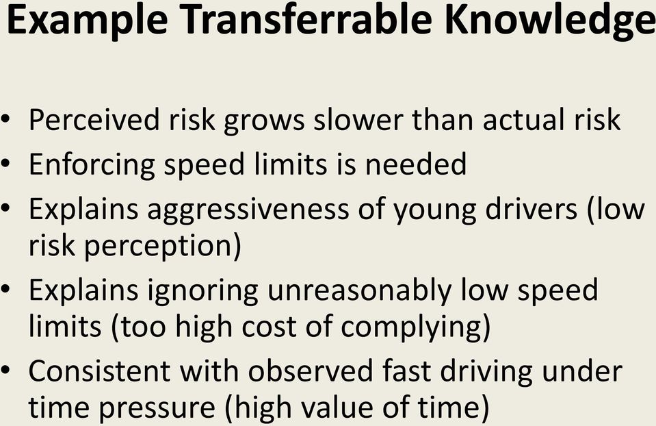 risk perception) Explains ignoring unreasonably low speed limits (too high cost