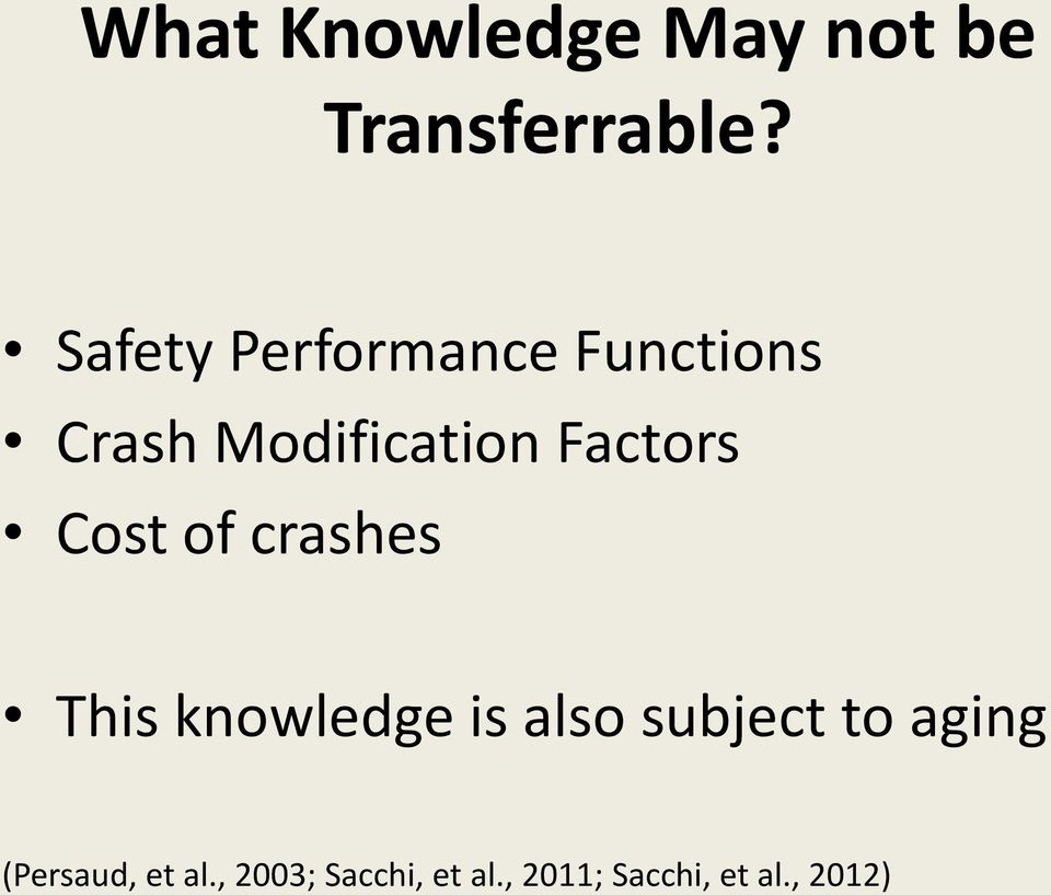 Factors Cost of crashes This knowledge is also subject