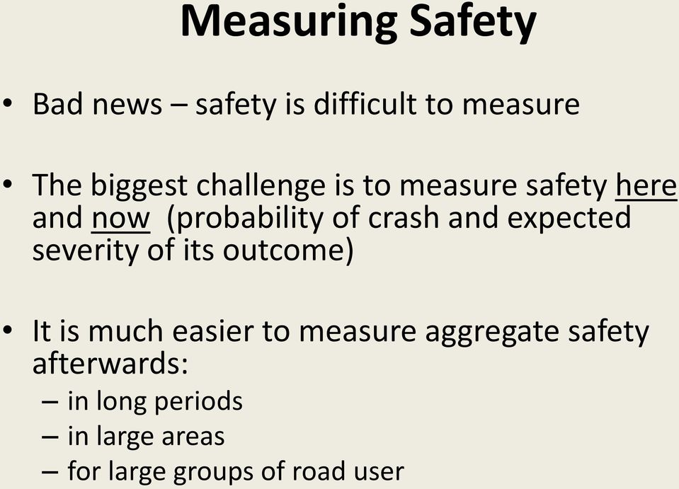 expected severity of its outcome) It is much easier to measure aggregate