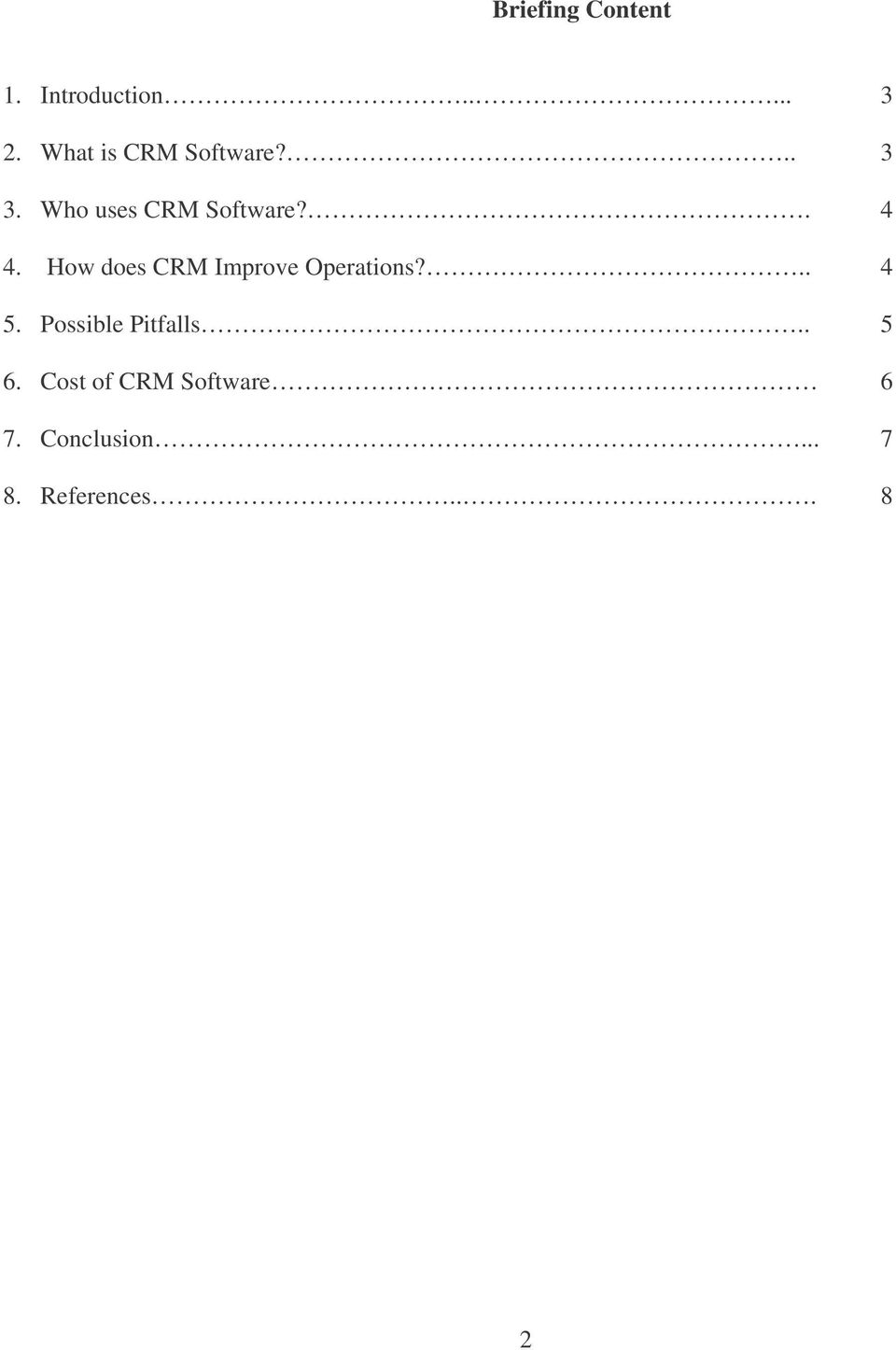 How does CRM Improve Operations?.. 4 5.