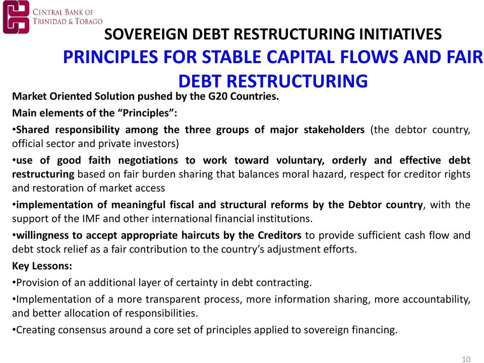 toward voluntary, orderly and effective debt restructuring based on fair burden sharing that balances moral hazard, respect for creditor rights and restoration of market access implementation of