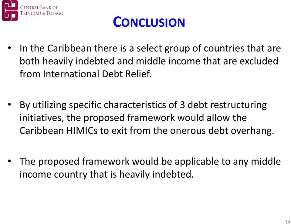 By utilizing specific characteristics of 3 debt restructuring initiatives, the proposed framework would