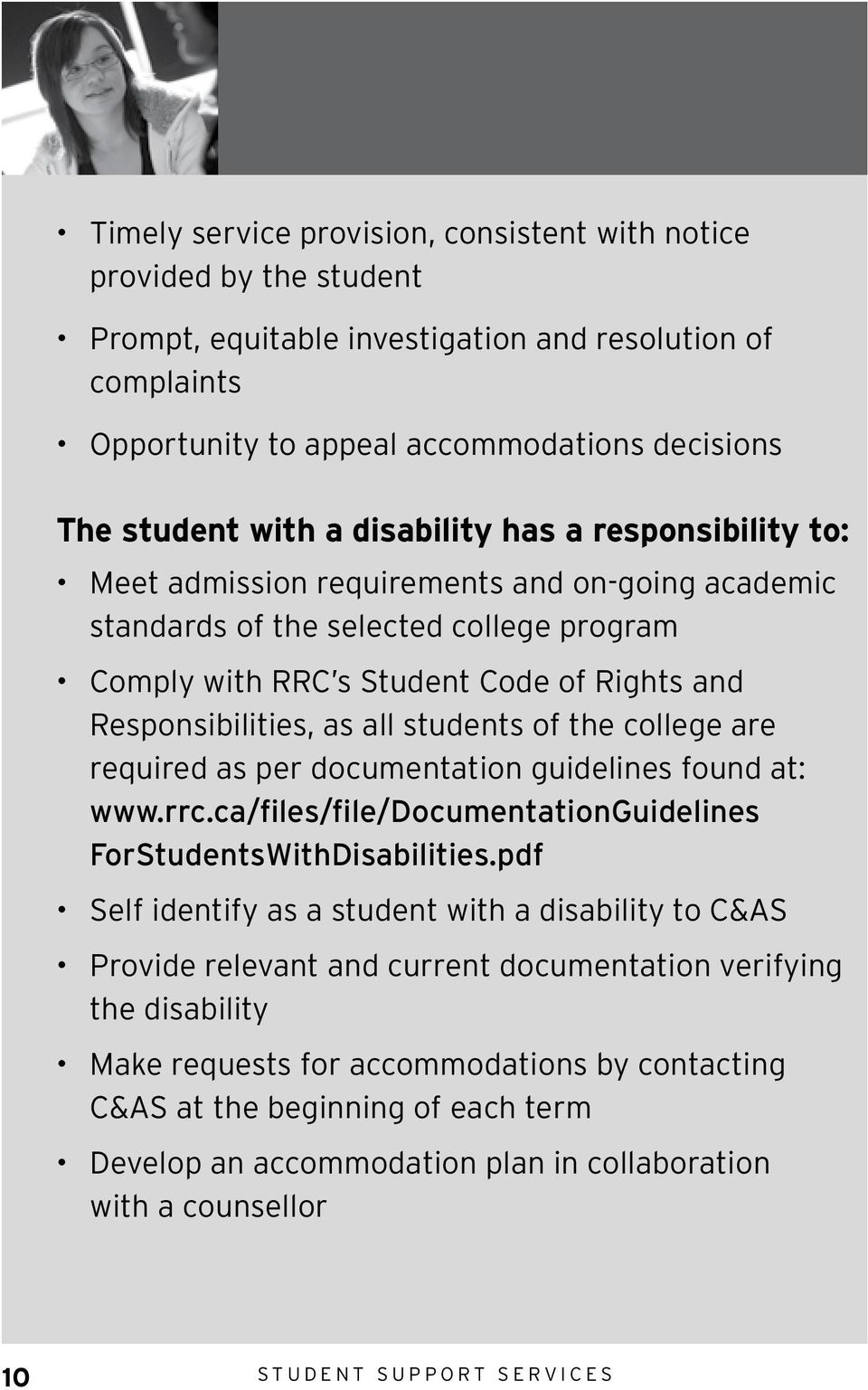 students of the college are required as per documentation guidelines found at: www.rrc.ca/files/file/documentationguidelines ForStudentsWithDisabilities.