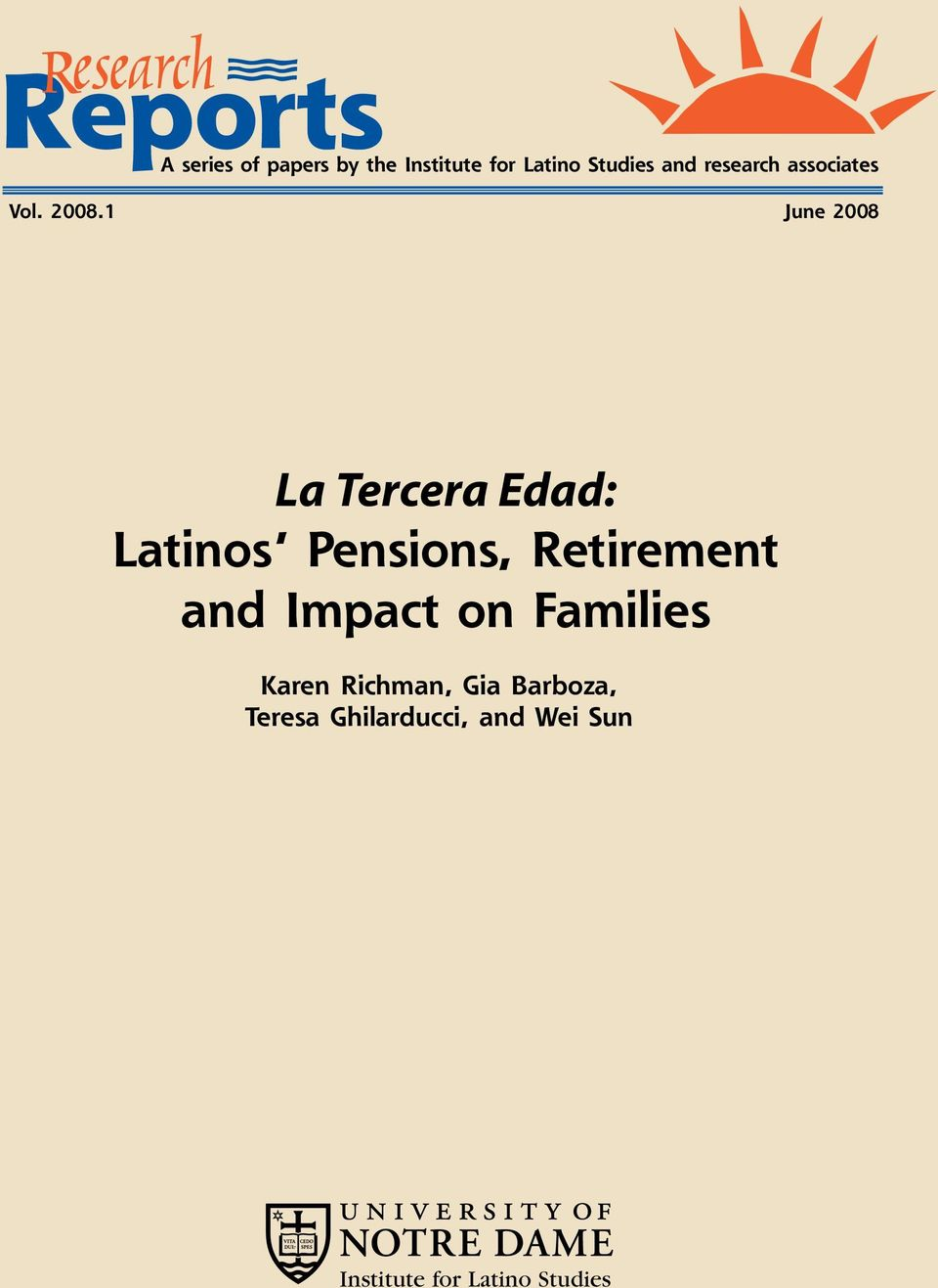 1 June 2008 La Tercera Edad: Latinos Pensions, Retirement and