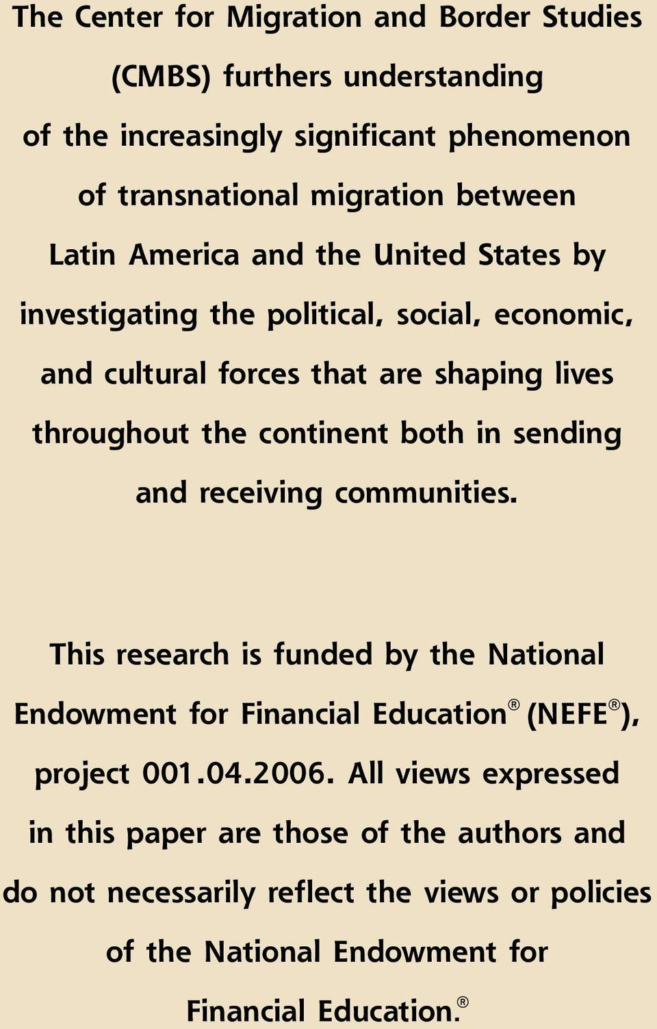 both in sending and receiving communities. This research is funded by the National Endowment for Financial Education (NEFE ), project 001.04.2006.