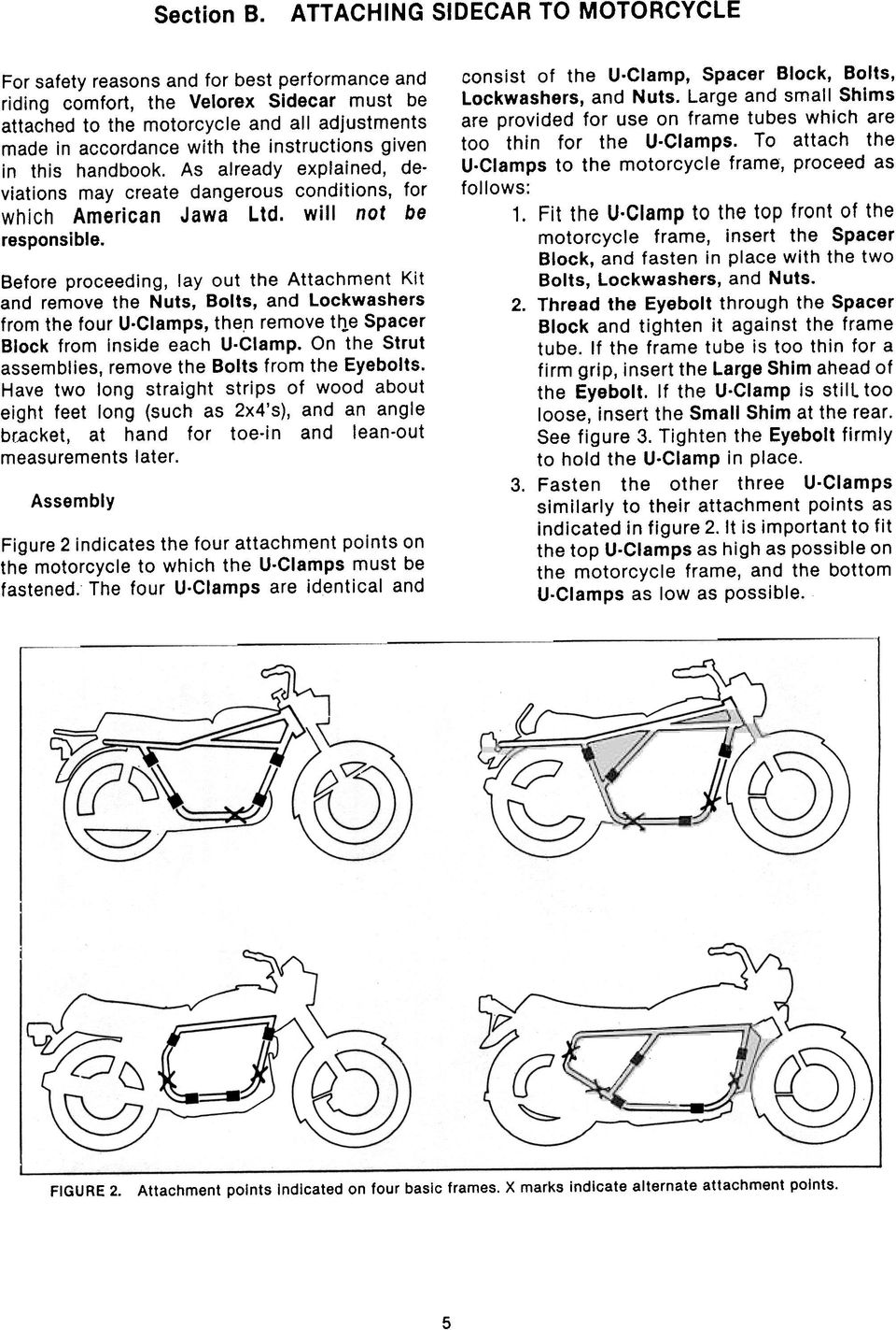 instructions given in this handbook. As already explained, deviations may create dangerous conditions, for which American Jawa Ltd. will not be responsible.