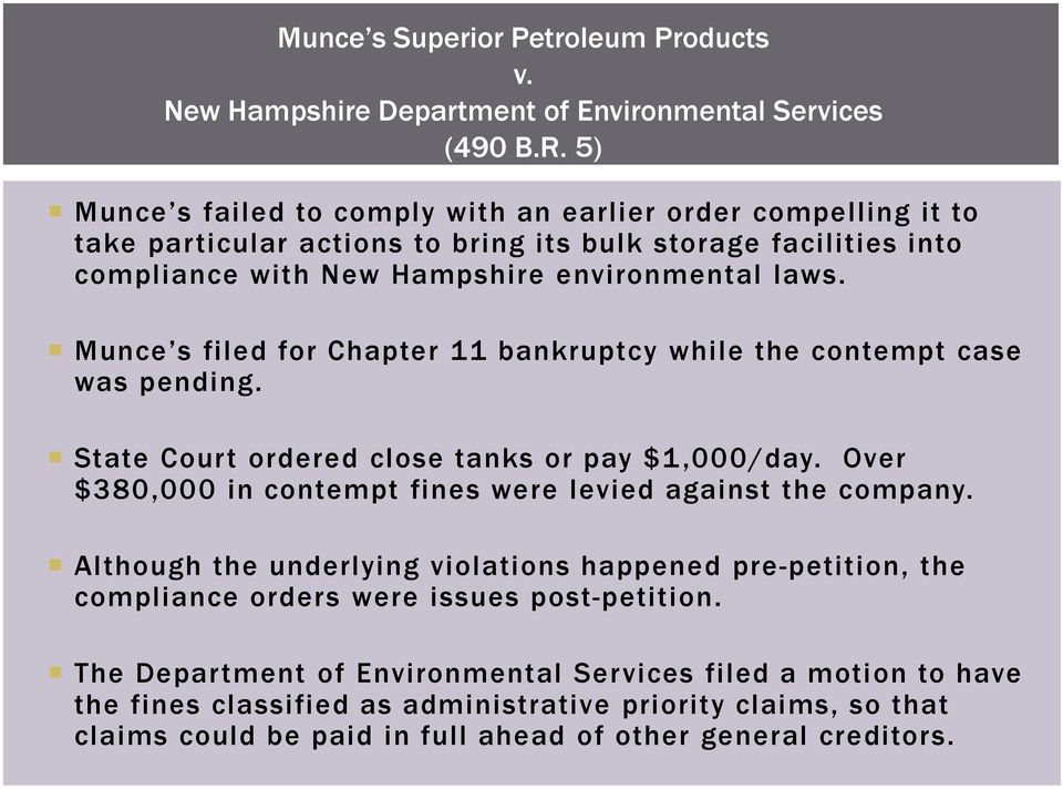 Munce s filed for Chapter 11 bankruptcy while the contempt case was pending. State Court ordered close tanks or pay $1,000/day. Over $380,000 in contempt fines were levied against the company.