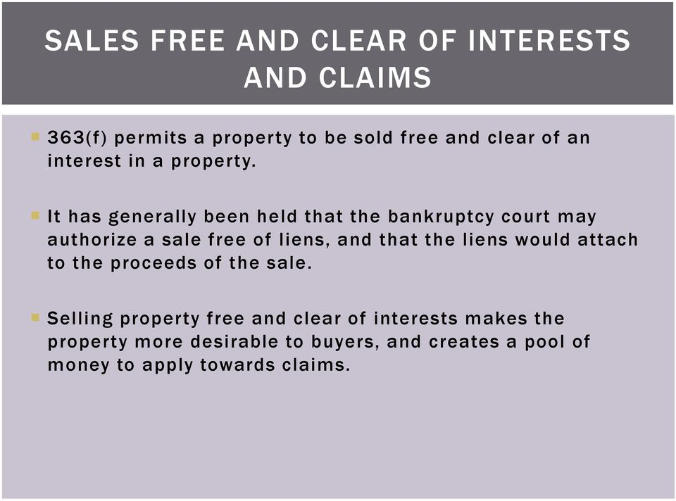 It has generally been held that the bankruptcy court may authorize a sale free of liens, and that the