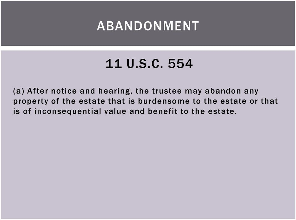 abandon any property of the estate that is