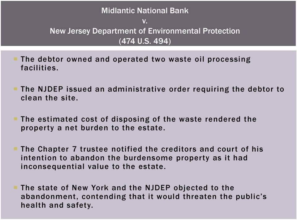 The estimated cost of disposing of the waste rendered the property a net burden to the estate.