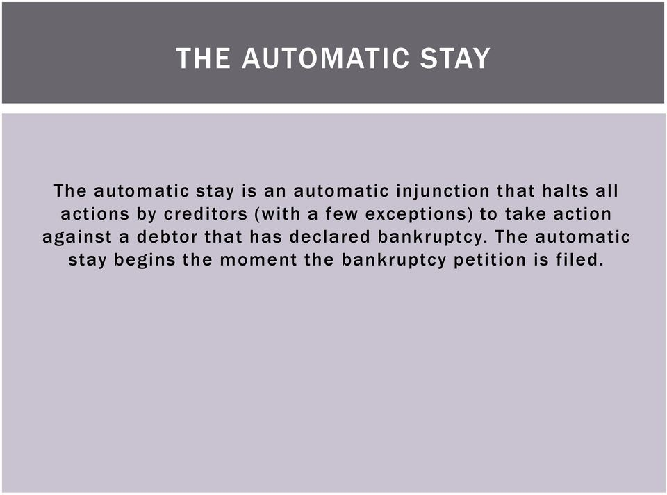 take action against a debtor that has declared bankruptcy.