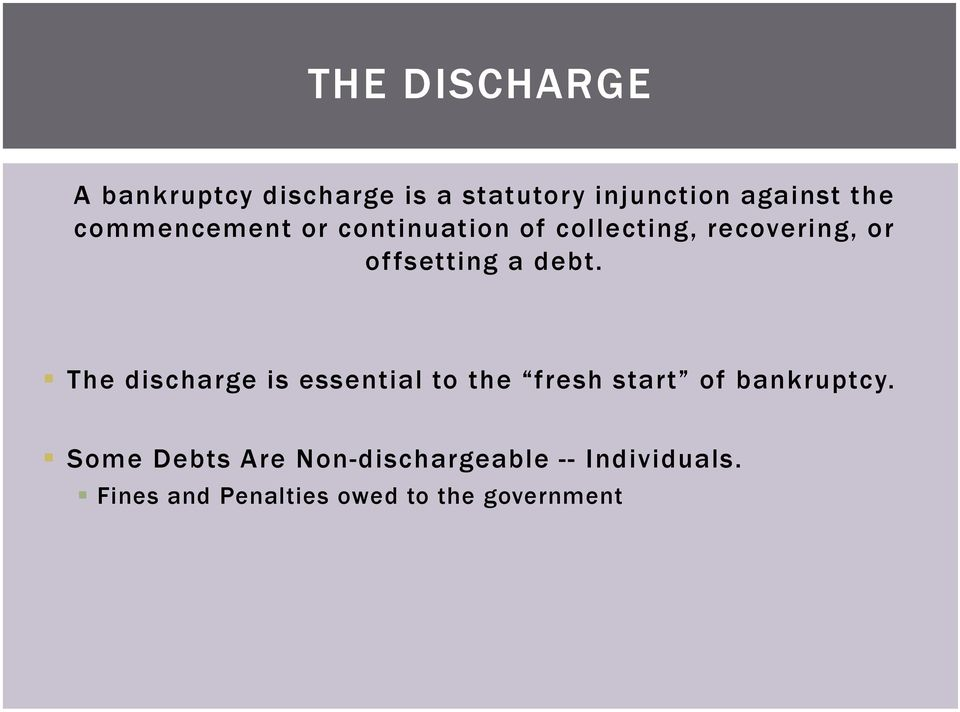 The discharge is essential to the fresh start of bankruptcy.