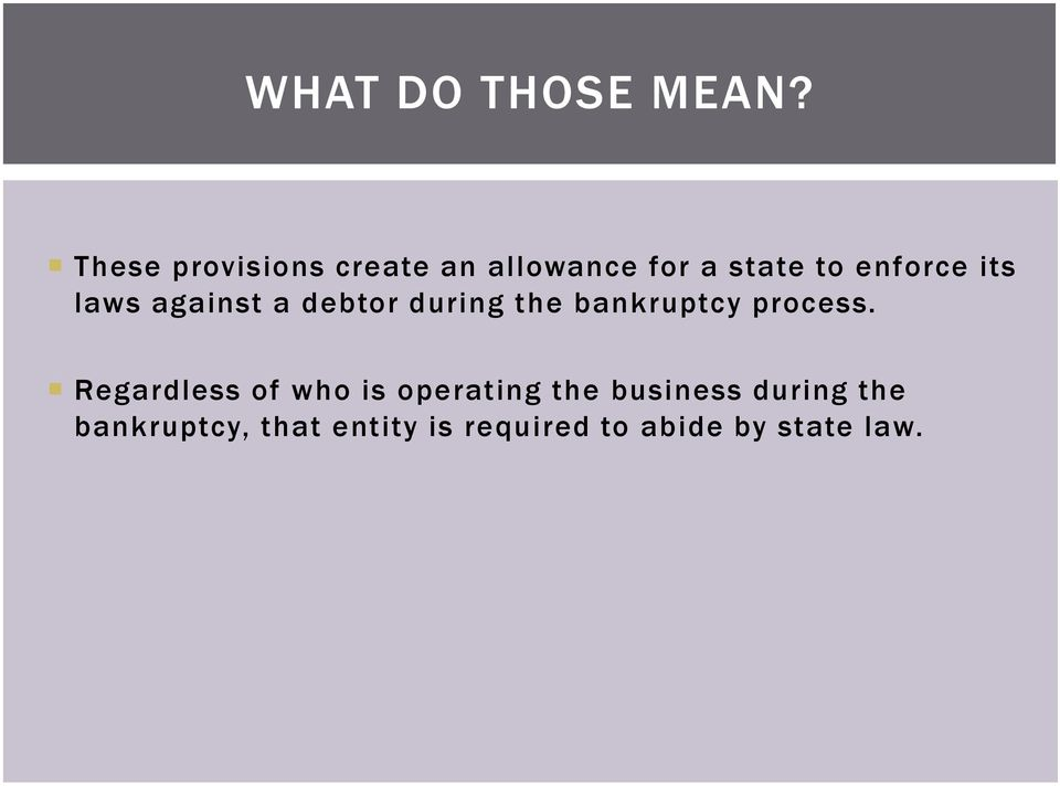 its laws against a debtor during the bankruptcy process.