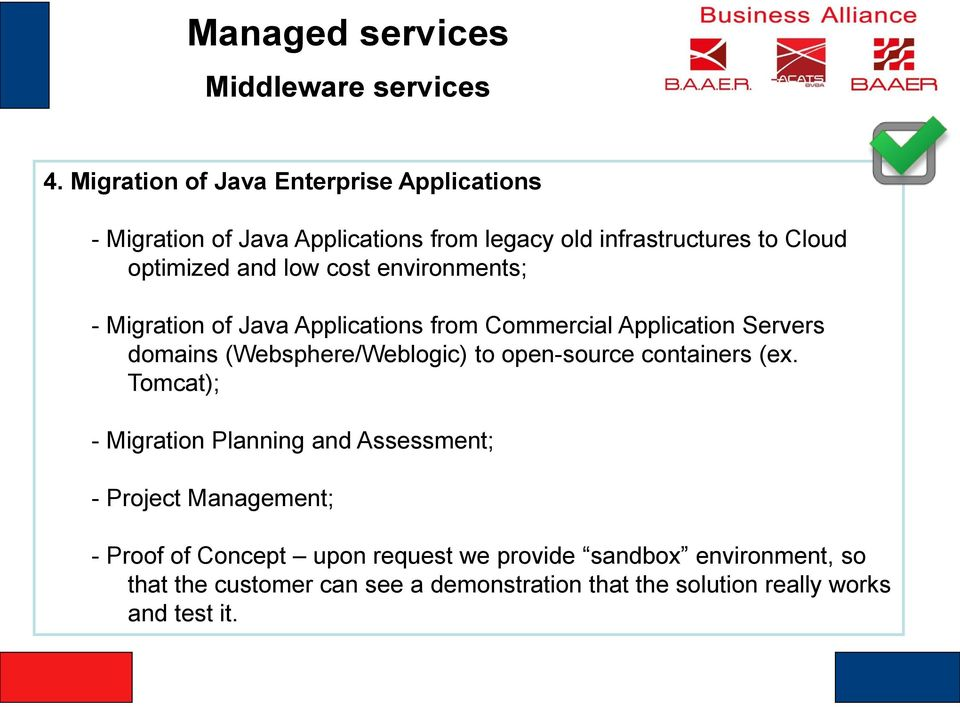 low cost environments; - Migration of Java Applications from Commercial Application Servers domains (Websphere/Weblogic) to