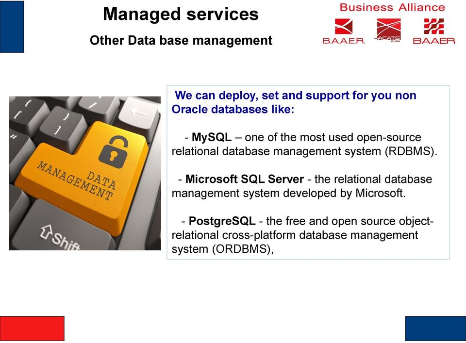 - Microsoft SQL Server - the relational database management system developed by Microsoft.