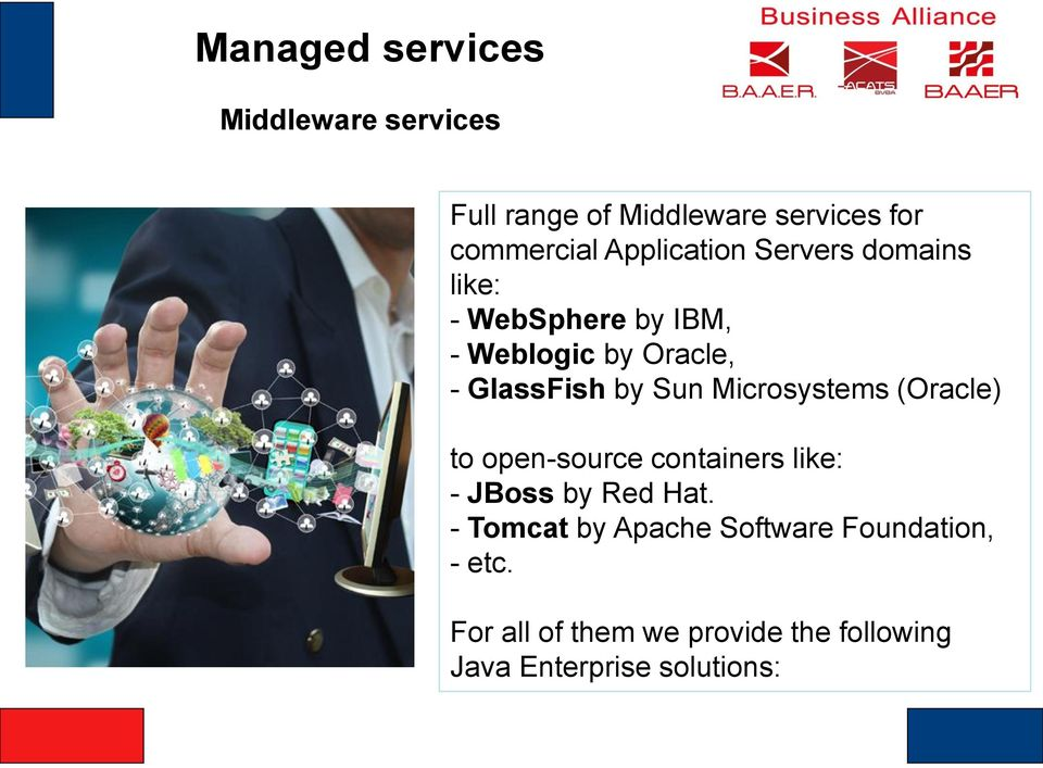 Microsystems (Oracle) to open-source containers like: - JBoss by Red Hat.