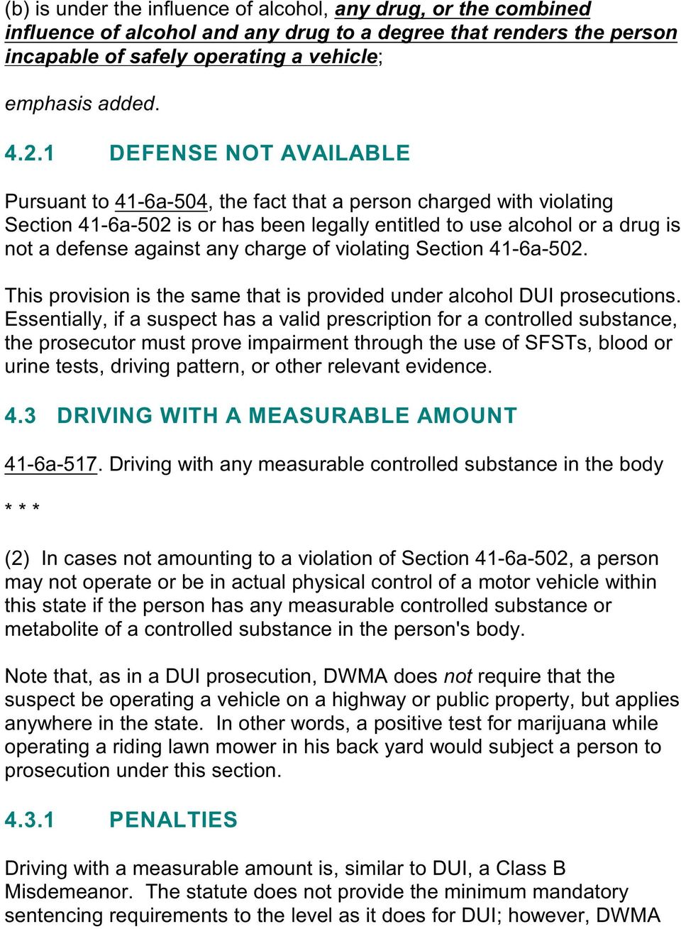 charge of violating Section 41-6a-502. This provision is the same that is provided under alcohol DUI prosecutions.