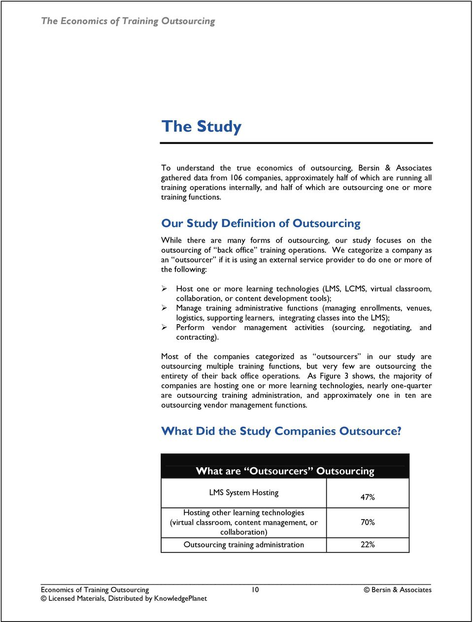 Our Study Definition of Outsourcing While there are many forms of outsourcing, our study focuses on the outsourcing of back office training operations.