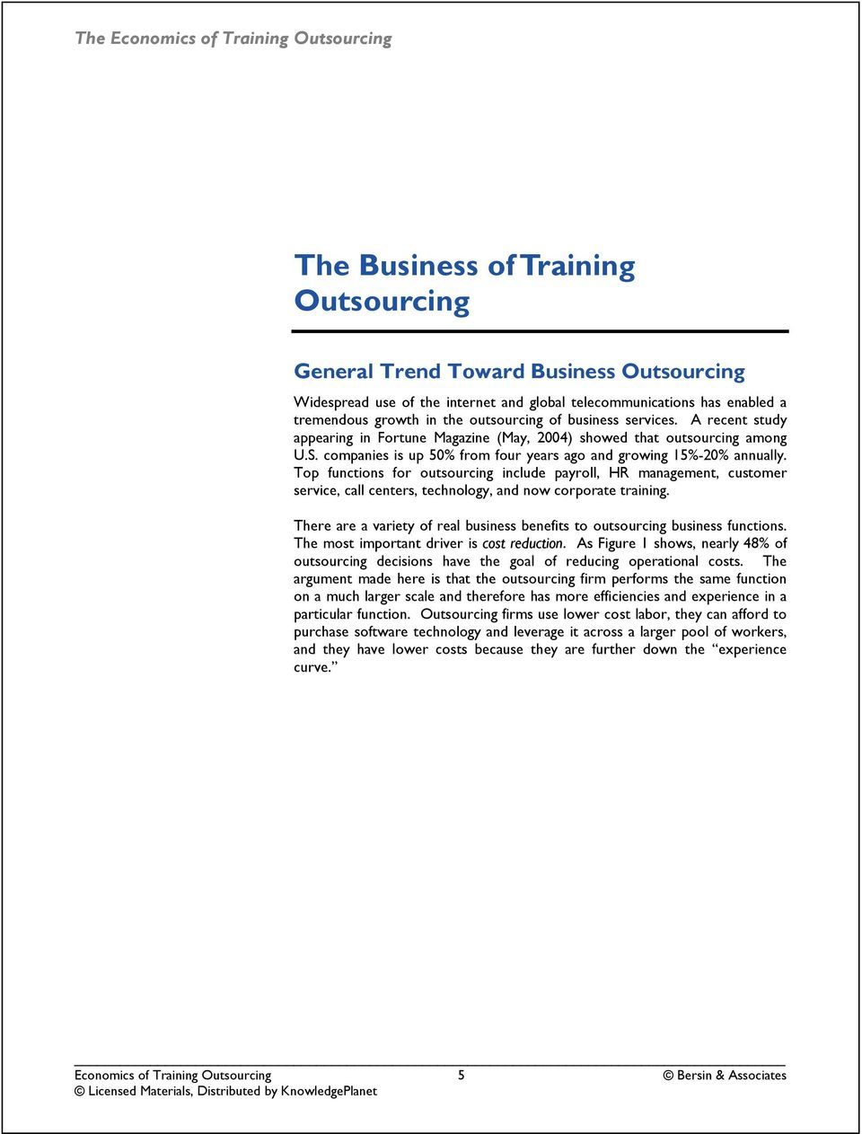 Top functions for outsourcing include payroll, HR management, customer service, call centers, technology, and now corporate training.