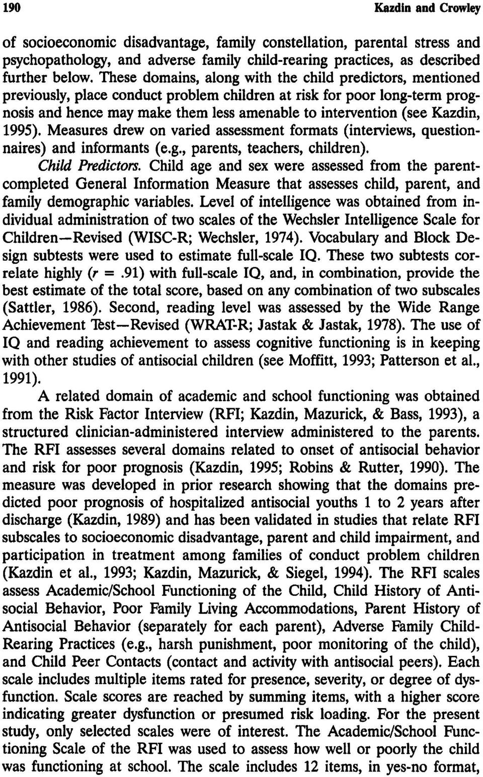 Kazdin, 1995). Measures drew on varied assessment formats (interviews, questionnaires) and informants (e.g., parents, teachers, children).