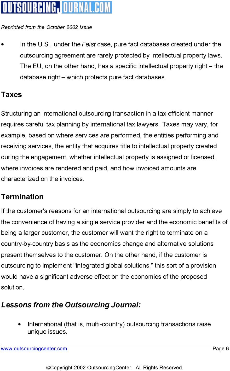 Taxes Structuring an international outsourcing transaction in a tax-efficient manner requires careful tax planning by international tax lawyers.