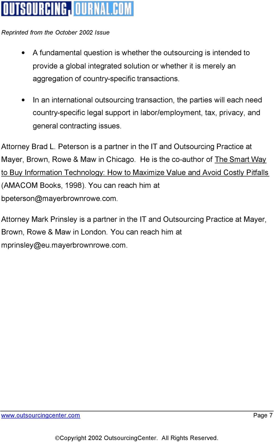 Peterson is a partner in the IT and Outsourcing Practice at Mayer, Brown, Rowe & Maw in Chicago.