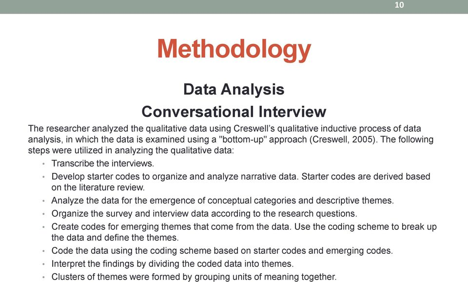 Starter codes are derived based on the literature review. Analyze the data for the emergence of conceptual categories and descriptive themes.