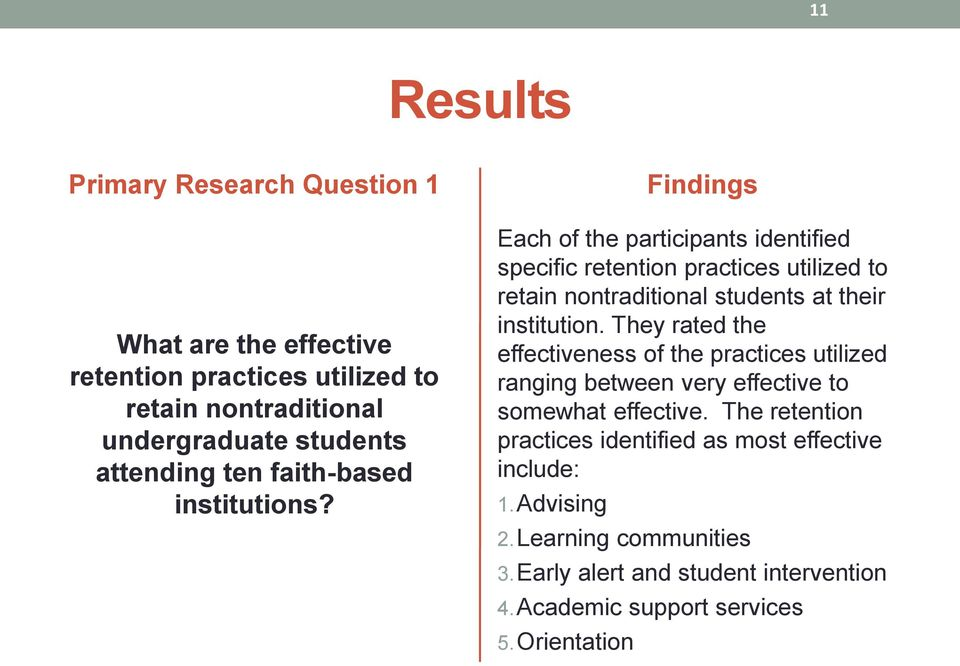 Findings Each of the participants identified specific retention practices utilized to retain nontraditional students at their institution.