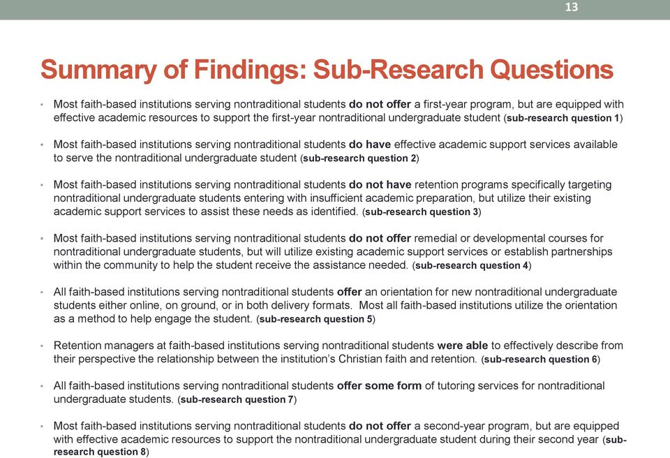 available to serve the nontraditional undergraduate student (sub-research question 2) Most faith-based institutions serving nontraditional students do not have retention programs specifically