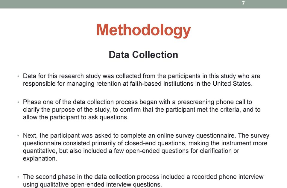 Phase one of the data collection process began with a prescreening phone call to clarify the purpose of the study, to confirm that the participant met the criteria, and to allow the participant to