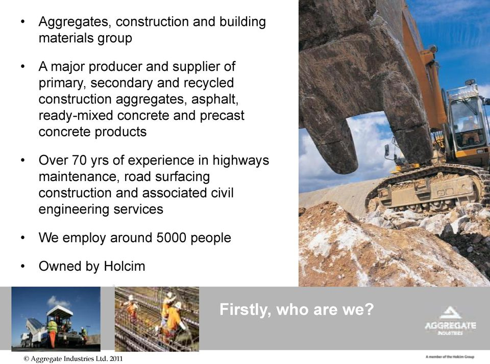 concrete products Over 70 yrs of experience in highways maintenance, road surfacing construction