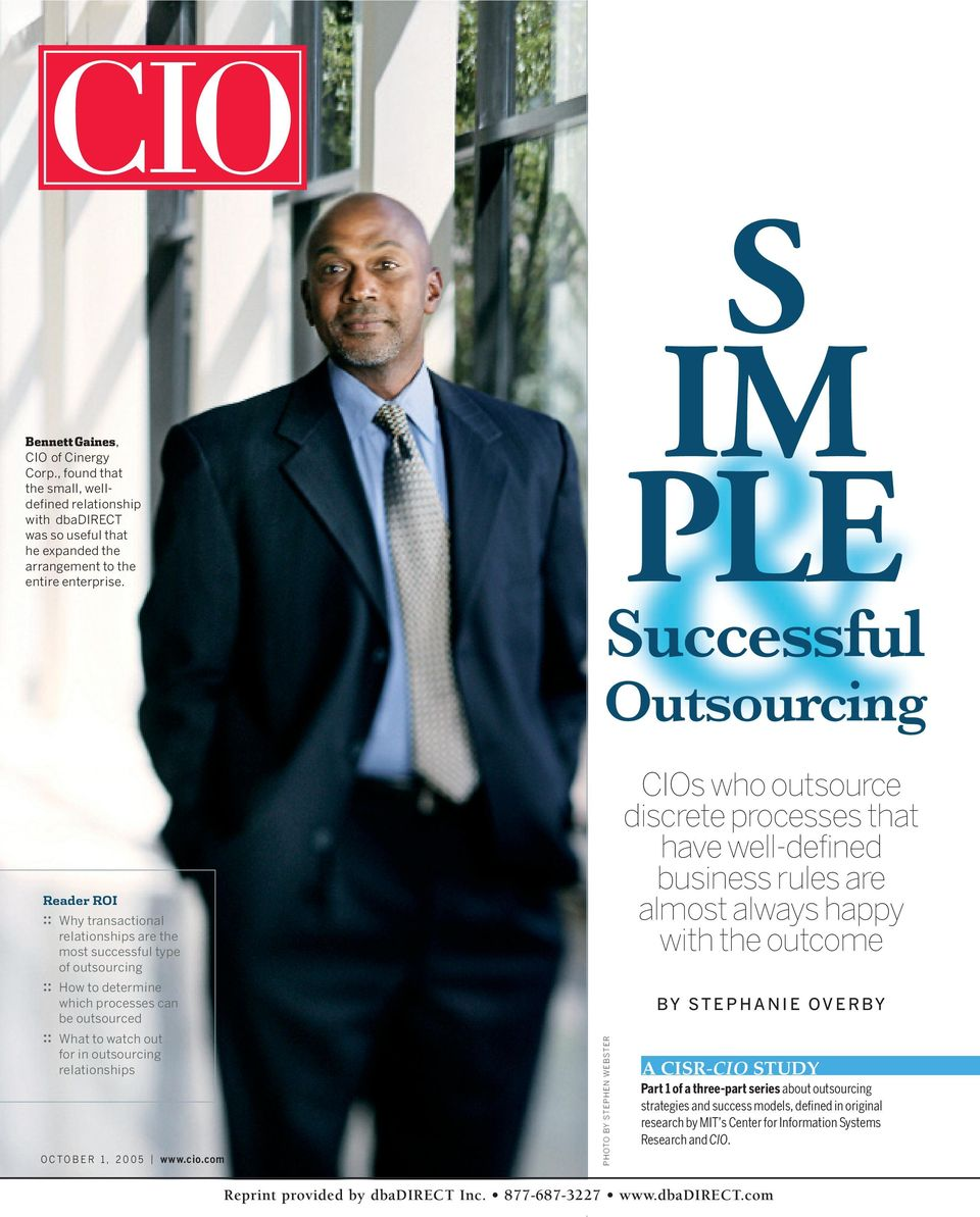 watch out for in outsourcing relationships PHOTO BY STEPHEN WEBSTER CIOs who outsource discrete processes that have well-defined business rules are almost always happy with the outcome