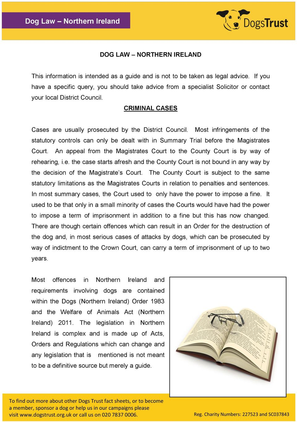 Most infringements of the statutory controls can only be dealt with in Summary Trial before the Magistrates Court. An appeal from the Magistrates Court to the County Court is by way of rehearing, i.e. the case starts afresh and the County Court is not bound in any way by the decision of the Magistrate s Court.
