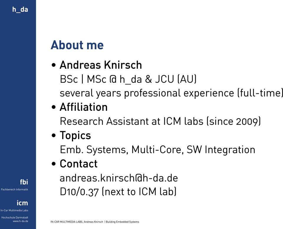 Assistant at ICM labs (since 2009) Topics Emb.
