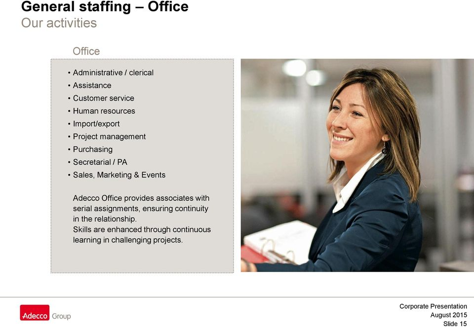 Marketing & Events Adecco Office provides associates with serial assignments, ensuring
