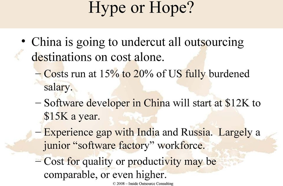 Software developer in China will start at $12K to $15K a year.