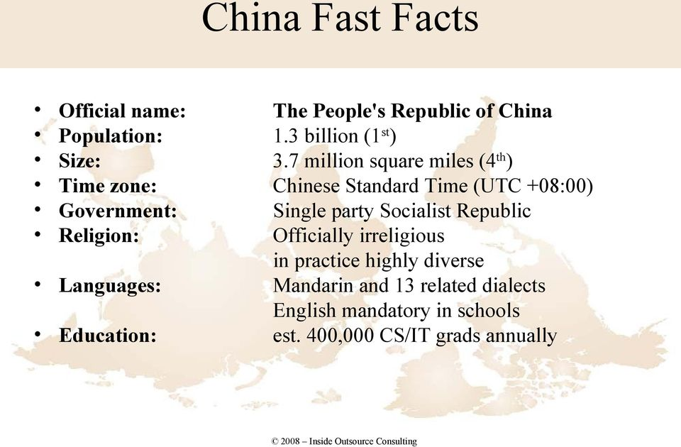 7 million square miles (4 th ) Time zone: Chinese Standard Time (UTC +08:00) Government: Single