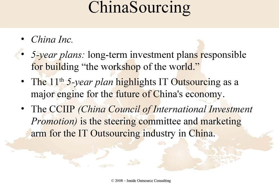 The 11 th 5-year plan highlights IT Outsourcing as a major engine for the future of China's