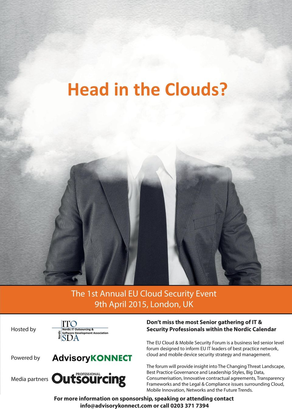 The EU Cloud & Mobile Security Forum is a business led senior level forum designed to inform EU IT leaders of best practice network, cloud and mobile device security strategy and management.