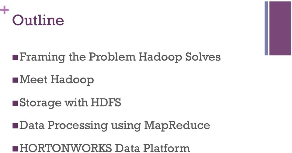 Storage with HDFS n Data Processing