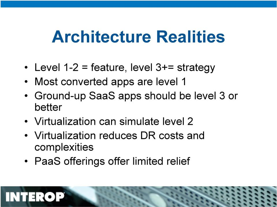 level 3 or better Virtualization can simulate level 2