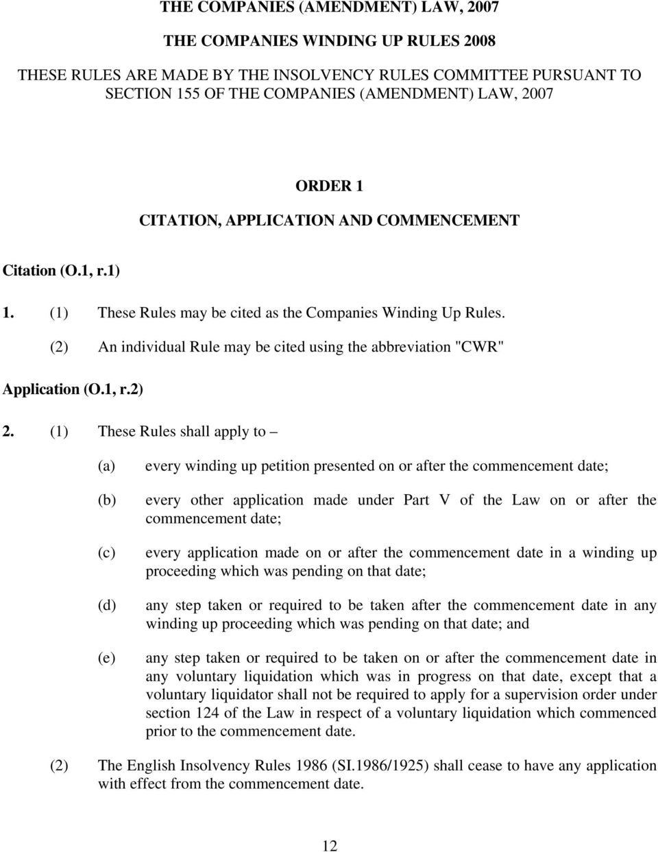 "(2) An individual Rule may be cited using the abbreviation ""CWR"" Application (O.1, r.2) 2."