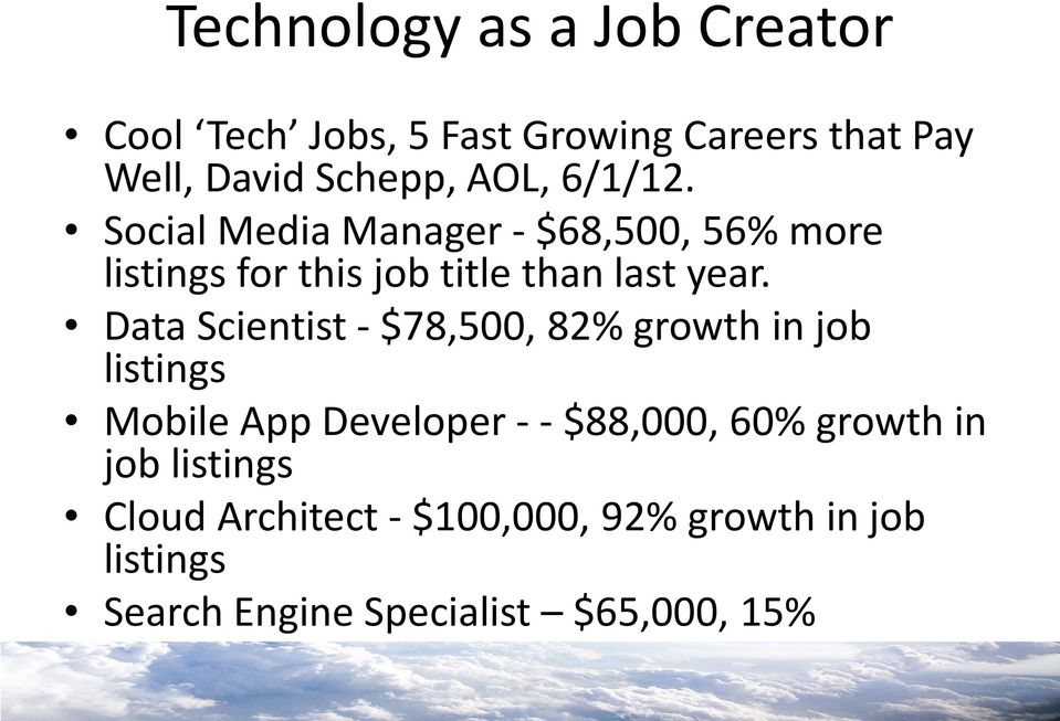 Data Scientist - $78,500, 82% growth in job listings Mobile App Developer - - $88,000, 60% growth