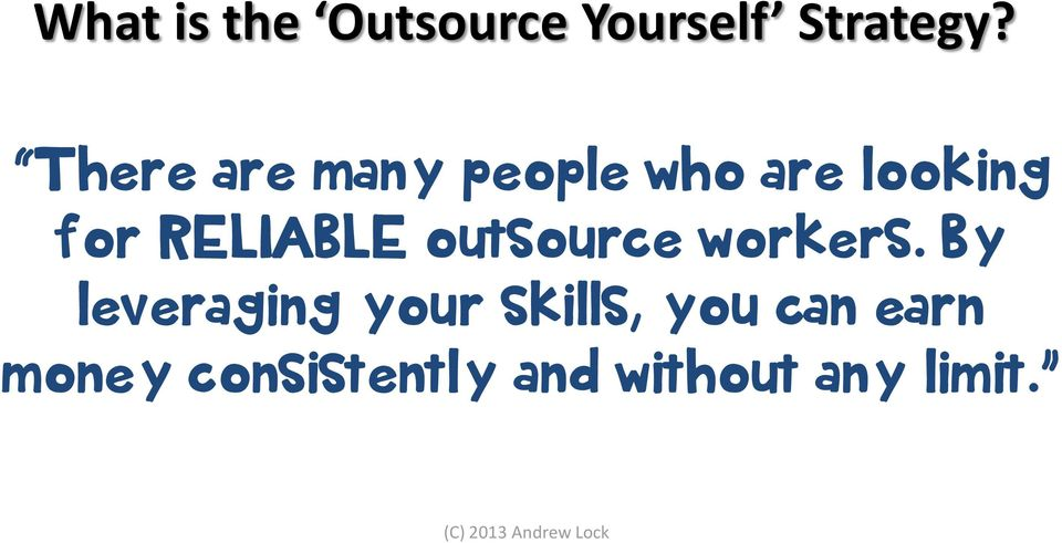 RELIABLE outsource workers.