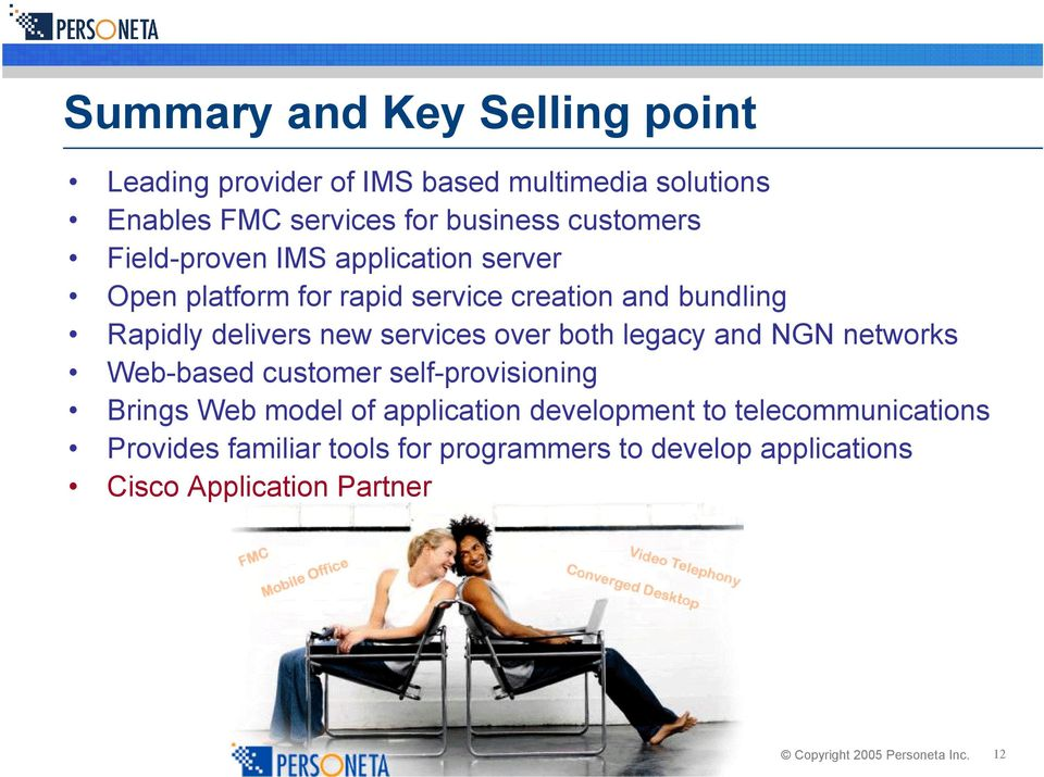 new services over both legacy and NGN networks Web-based customer self-provisioning Brings Web model of application