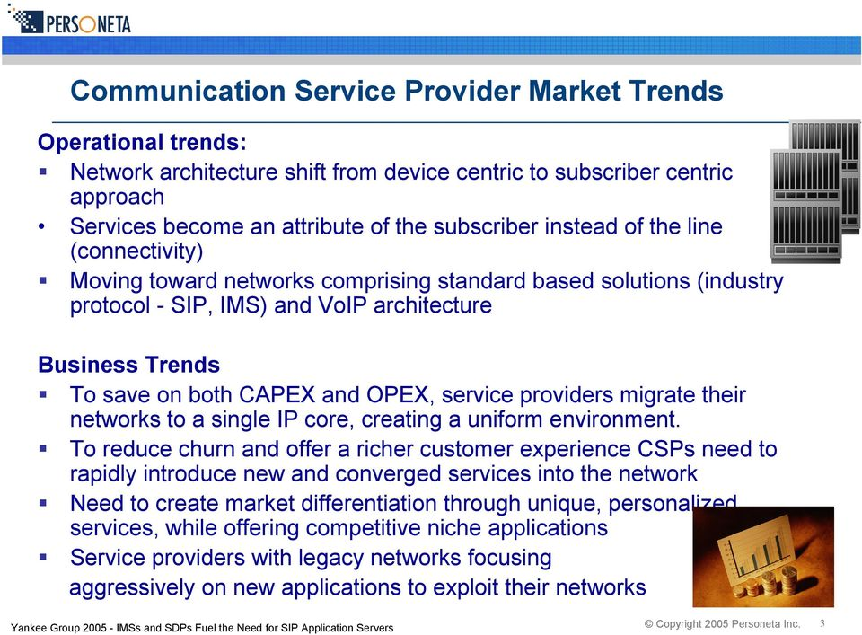 providers migrate their networks to a single IP core, creating a uniform environment.