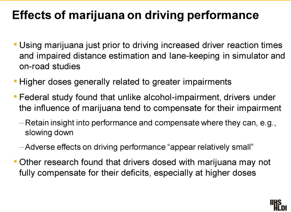 influence of marijuana tend to compensate for their impairment Retain insigh