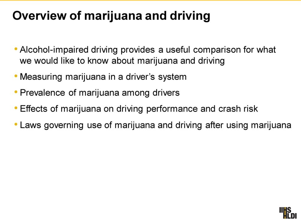 driver s system Prevalence of marijuana among drivers Effects of marijuana on driving