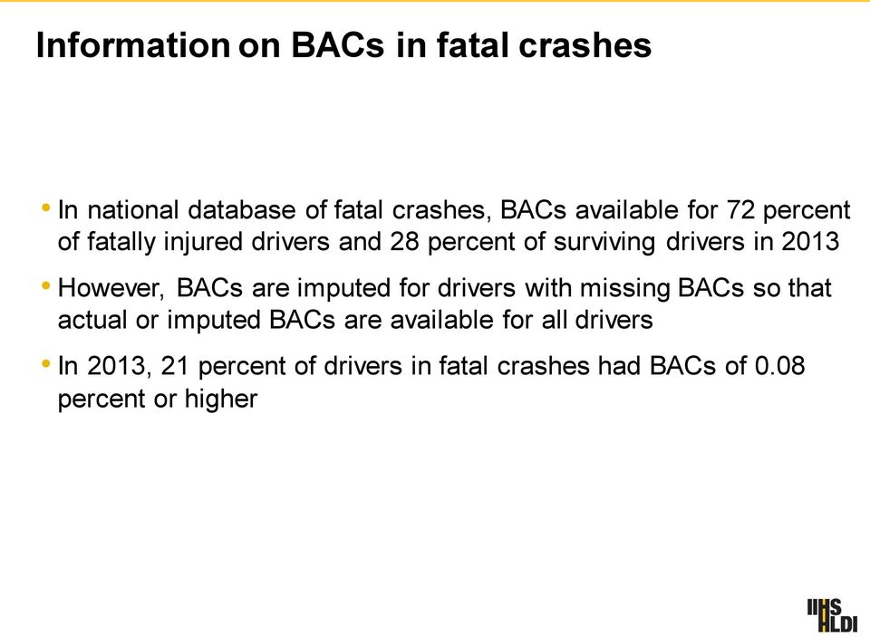 However, BACs are imputed for drivers with missing BACs so that actual or imputed BACs are