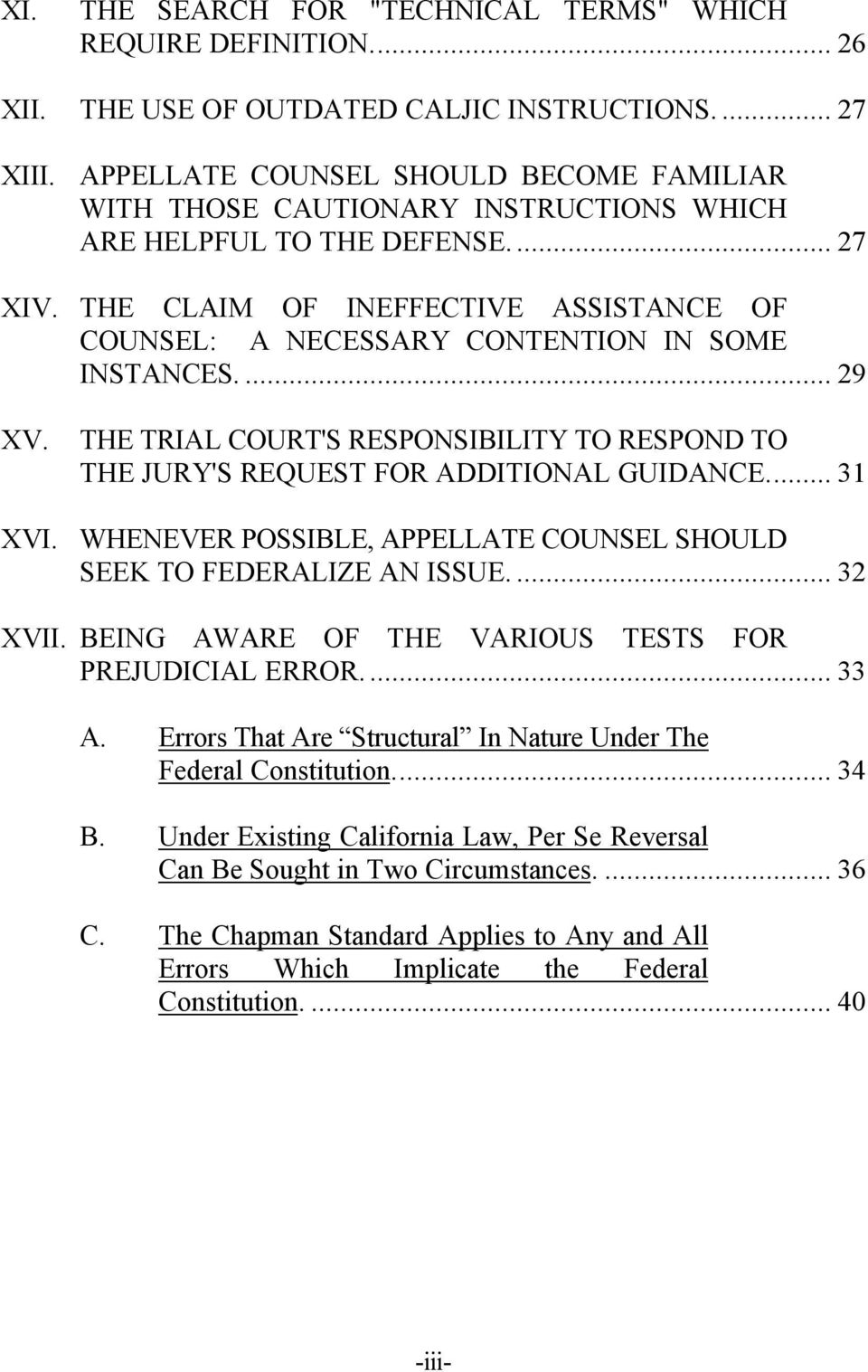 THE CLAIM OF INEFFECTIVE ASSISTANCE OF COUNSEL: A NECESSARY CONTENTION IN SOME INSTANCES.... 29 XV. XVI. THE TRIAL COURT'S RESPONSIBILITY TO RESPOND TO THE JURY'S REQUEST FOR ADDITIONAL GUIDANCE.